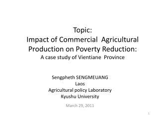 Sengpheth  SENGMEUANG Laos Agricultural policy Laboratory Kyushu University March 29, 2011