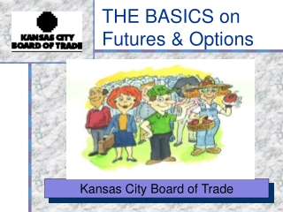 THE BASICS on Futures  Options