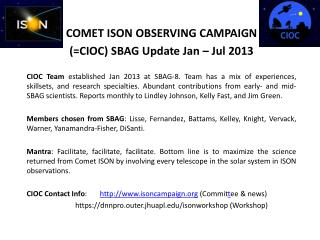 COMET  ISON  OBSERVING  CAMPAIGN  (=CIOC) SBAG Update Jan – Jul 2013