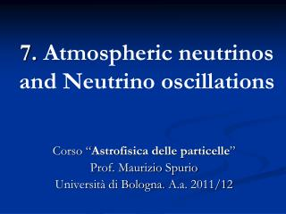 7. Atmospheric neutrinos and  Neutrino  oscillations