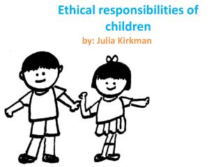 Ethical responsibilities of children