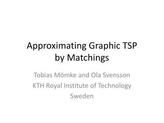 Approximating Graphic TSP  by  Matchings