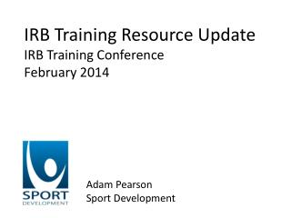 IRB Training Resource Update IRB Training Conference February 2014
