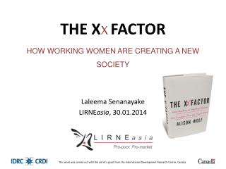 THE X X FACTOR HOW WORKING WOMEN ARE CREATING A NEW SOCIETY