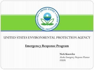 UNITED STATES ENVIRONMENTAL PROTECTION AGENCY Emergency Response Program