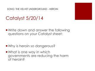 Catalyst  5/20/ 14