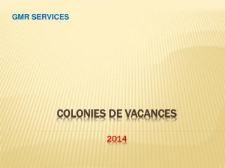Colonies DE Vacances 2014