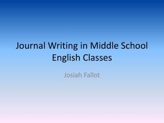 Journal Writing in Middle School English Classes
