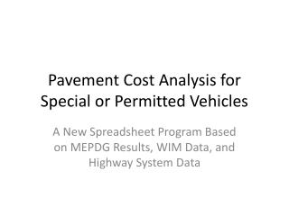 Pavement Cost Analysis for Special or Permitted Vehicles