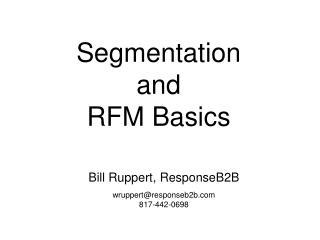 Segmentation  and  RFM Basics