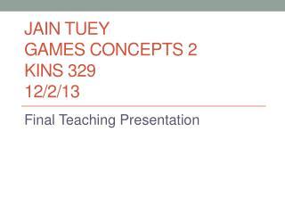 Jain Tuey Games Concepts 2 Kins 329 12/2/13