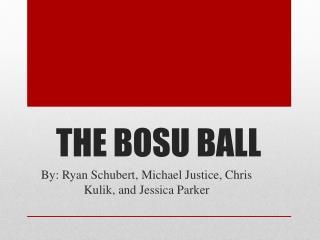 THE BOSU BALL