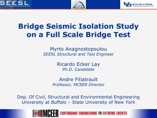 Bridge Seismic Isolation Study on a Full Scale Bridge Test