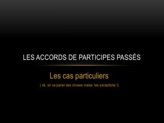 Les accords de participes pass�s