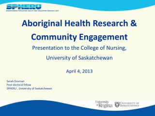Aboriginal  Health  Research & Community Engagement Presentation to the College of Nursing,