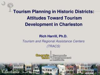 Tourism Planning in Historic Districts:  Attitudes Toward Tourism  Development in Charleston