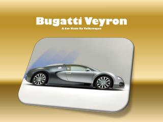 Bugatti Veyron A Car Made By Volkswagen