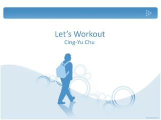 Let�s Workout