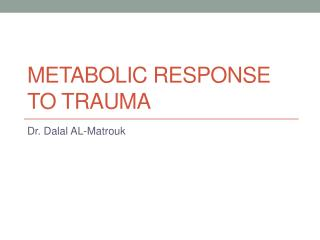 Metabolic Response to Trauma