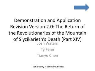 Josh Waters Ty  Fenn Tianyu  Chen