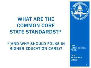 What are the Common Core  State Standards?*  * (and why should folks in higher education care)?