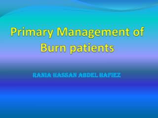 Primary Management of Burn patients