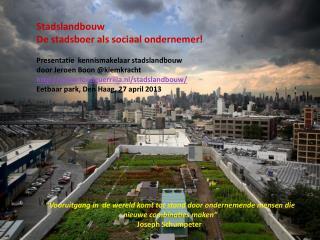Stadslandbouw De stadsboer als sociaal ondernemer!