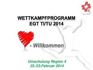 Wettkampfprogramm EGT  Ti /Tu  2014