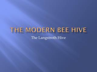 The Modern Bee Hive