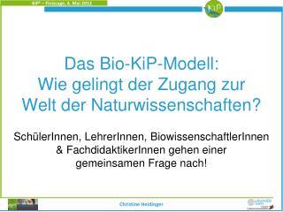Das  Bio-KiP-Modell: Wie gelingt der Zugang zur  Welt der Naturwissenschaften?