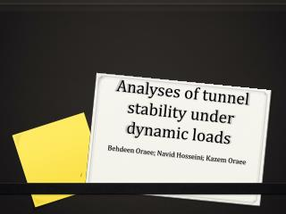 Analyses of tunnel stability under dynamic loads