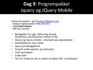 Dag 9 : Programpakker Jquery  og  JQuery  Mobile