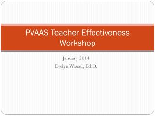 PVAAS Teacher Effectiveness Workshop