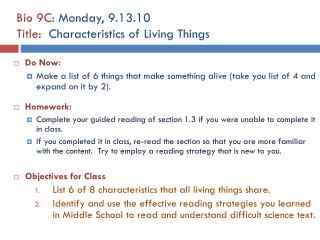 Bio 9C:  Monday, 9.13.10 Title:   Characteristics of Living Things