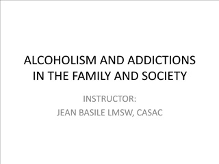ALCOHOLISM AND ADDICTIONS IN THE FAMILY AND SOCIETY