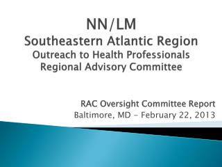 NN/LM Southeastern Atlantic Region Outreach  to Health Professionals Regional Advisory  Committee