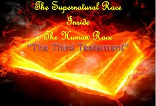The Supernatural Race  Inside  T he Human Race