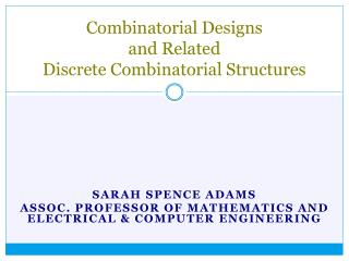 Combinatorial Designs  and  Related  Discrete Combinatorial Structures