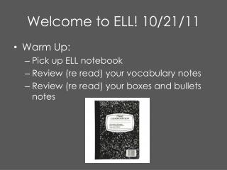 Welcome to ELL! 10/21/11