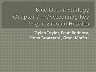 Blue Ocean Strategy  Chapter 7 – Overcoming Key Organizational Hurdles