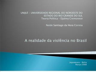 A realidade da viol ncia no Brasil     Jaguaquara   Bahia Mar o