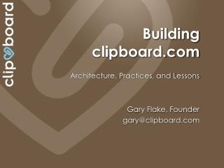 Building  c lipboard.com Architecture, Practices, and Lessons