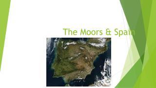 The Moors & Spain
