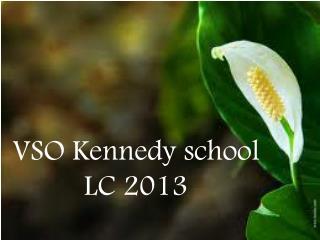 VSO Kennedy school LC 2013