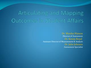 Articulating and Mapping Outcomes in Student  Affairs