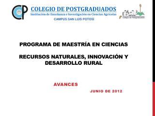 PROGRAMA DE MAESTRÍA EN CIENCIAS  RECURSOS NATURALES, INNOVACIÓN Y DESARROLLO RURAL