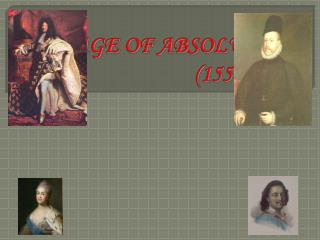 THE AGE OF ABSOLUTISM (1550-1800)