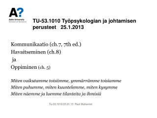 TU-53.1010  Työpsykologian ja johtamisen perusteet    25.1.2013