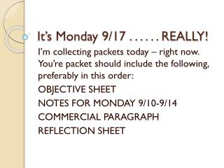 It�s Monday 9/17 . . . . . . REALLY!