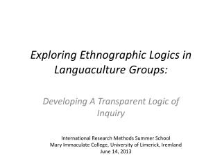Exploring Ethnographic Logics in  Languaculture  Groups: